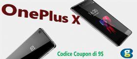 OnePlus X in offerta su Geekbuying : 30% di sconto + 9 dollari di coupon