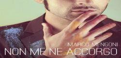 Marco Mengoni Non me ne accorgo : il video ufficiale del nuovo singolo