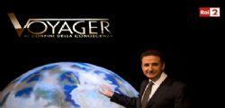 Voyager - ai confini della conoscenza |  Diretta Streaming Rai Replay 2 Gennaio 2015