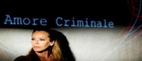 Amore Criminale 2014 Streaming Video Rai Tre : Puntata e Anticipazioni 7 Marzo 2014