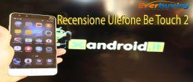 Ulefone Be Touch 2 : pregi & difetti e prezzo di questo Phablet