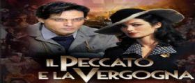 Il Peccato e la Vergogna 2 Streaming Video Mediaset |  Ottava Puntata e Anticipazioni 7 Febbraio 2014