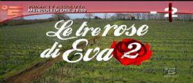 Le Tre Rose di Eva 2 : Anticipazioni 4 Dicembre Tredicesima Puntata