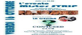 Mister Strip al Confused di Milano