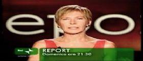 Report Rai Tre Streaming Video | Puntata e Anticipazioni  Domenica 5 Ottobre 2014