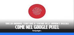 Android : sfruttare al massimo il sensore impronte digitali
