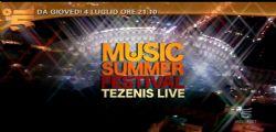 Music Summer Festival Tezenis Live 2013 : Anticipazioni Terza puntata