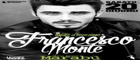 Uomini e Donne, Francesco Monte ospite vip sabato 20 giugno alla disco Marabù
