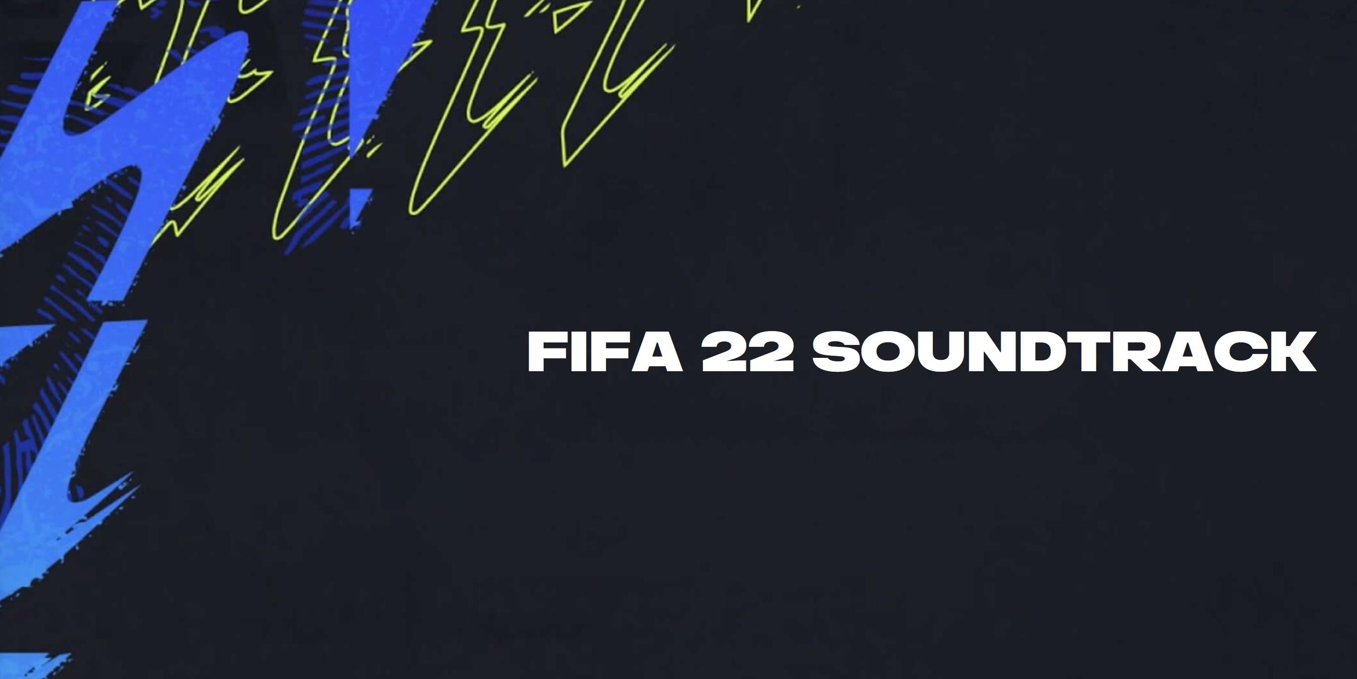 FIFA 22: EA SPORTS svela la colonna sonora