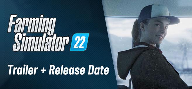 Farming Simulator 22: nuovo trailer e data di lancio