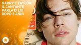 Harry Styles e Taylor Swift : il cantante si racconta