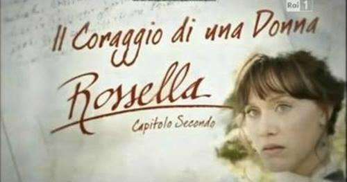 Rossella 2 Il Coraggio di una Donna : Streaming Video Primo Episodio