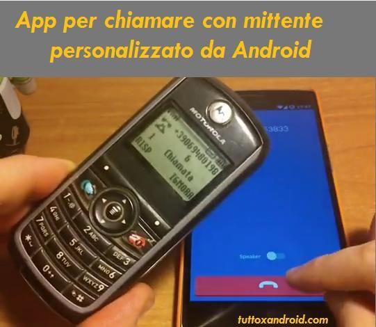 App | Chiamare con un numero falso a piacere gratis con Android