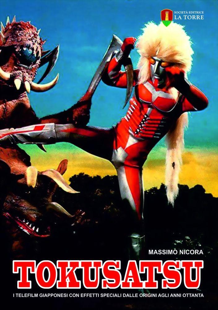 Massimo Nicora presenta Tokusatsu. I telefilm giapponesi con effetti speciali dalle origini agli anni Ottanta