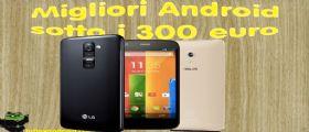 I 3 migliori smartphone Android sotto i 300 Euro!