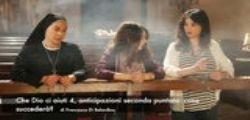Che Dio ci aiuti 4 : Anticipazioni seconda puntata... cosa succederà?
