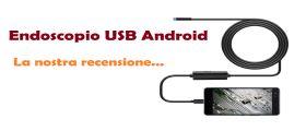 Endoscopio usb Android : ecco le nostre opinioni