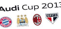 Audi Cup 2013 Streaming e Diretta Milan-Manchester City e Bayern Monaco-San Paolo