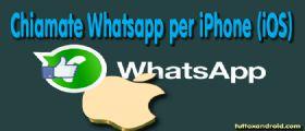 Le Chiamate WhatsApp arrivano sugli iPhone