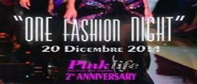 ONE FASHION NIGHT A NAPOLI: GLAMOUR PARTY PER IL SECONDO ANNIVERSARIO DI PINK LIFE MAGAZINE.