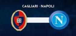 Diretta Live Cagliari Napoli : Dove vederla in tv e streaming Serie A oggi lunedì 26 febbraio