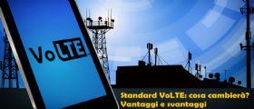 Chiamate su rete 4G : vantaggi e svantaggi del nuovo standard VoLTE
