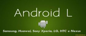 Android Lollipop 5.0.1 sui Samsung, Huawei, Sony Xperia, LG, HTC e Nexus