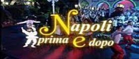 Napoli Prima e Dopo : Streaming Diretta e Anticipazioni 26 Luglio 2014